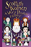 Scottish Women, A Very Peculiar History