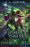 Viridian Gate Online: Darkling Siege (The Viridian Gate Archives Book 7)