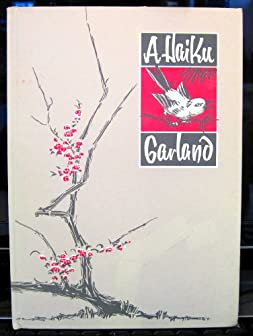 Image for A Haiku Garland: A Collection of Seventeen-Syllable Classic Poems