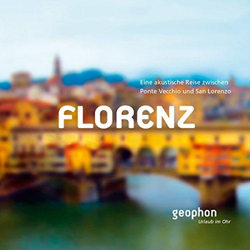 Florenz. Eine akustische Reise zwischen Ponte Vecchio und San Lorenzo Titelbild