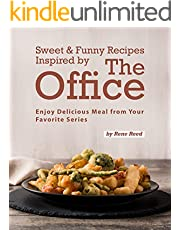 Sweet & Funny Recipes Inspired by The Office: Enjoy Delicious Meal from Your Favorite Series