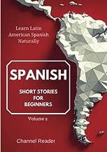 Spanish Short Stories for Beginners: Learn Latin American Spanish Naturally (Volume 2)