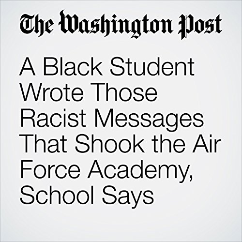 A Black Student Wrote Those Racist Messages That Shook the Air Force Academy, School Says copertina