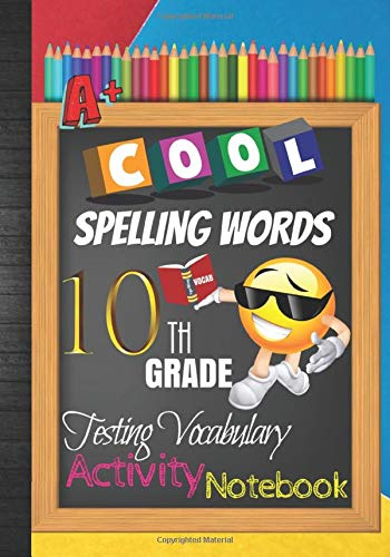 Cool Spelling Words 10th Grade Testing Vocabulary Activity Notebook: Emoji Tenth Grade Homeschool Curriculum: Blank Spelling Worksheets, Creative ... Words Activity Pages, Grades Tracker Workbook