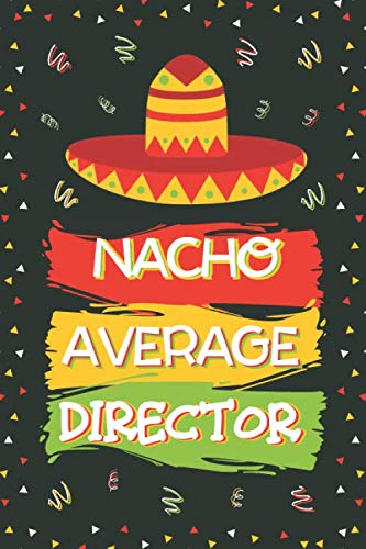 Nacho Average Director: Gifts for Directors: Novelty Personalised Notebook or Journal: Blank Lined Paperback Book
