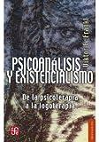 PSICOANÁLISIS Y EXISTENCIALISMO De la psicoterapia a la logoterapia (Breviarios)