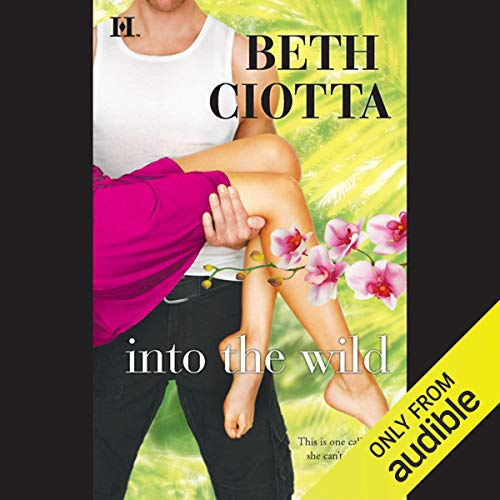 Into the Wild Audiobook By Beth Ciotta cover art