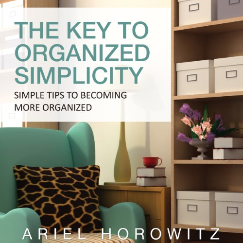 The Key to Organized Simplicity audiobook cover art