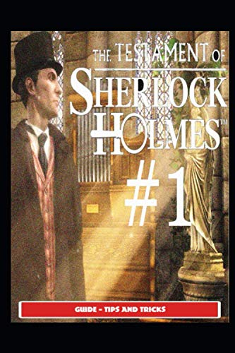 The Testament of Sherlock Holmes Guide - Tips and Tricks