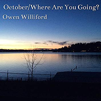 October / Where Are You Going?
