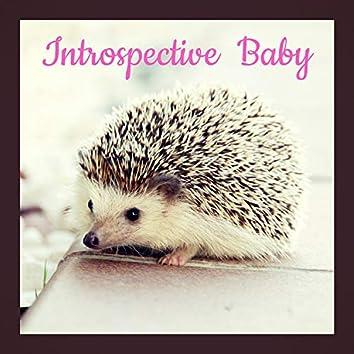 Introspective Baby
