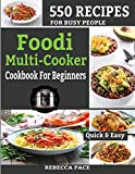 Foodi Multi-Cooker Cookbook for Beginners: 550 Recipes for Busy People