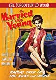 Forgotten Ed Wood: Married Too Young plus Bonus Feature The Violent Years
