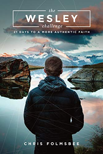 The Wesley Challenge Participant Book: 21 Days to a More Authentic Faith