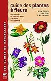 Guide des plantes à fleurs, arbr...