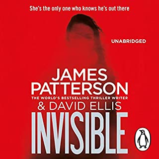 Invisible                   By:                                                                                                                                 James Patterson,                                                                                        David Ellis                               Narrated by:                                                                                                                                 January LaVoy,                                                                                        Kevin Collins                      Length: 9 hrs and 14 mins     128 ratings     Overall 4.6