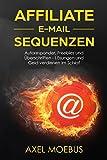 Affiliate E-Mail Sequenzen Autoresponder, Freebies und Überschriften - Lösungen und Geld verdienen im Schlaf
