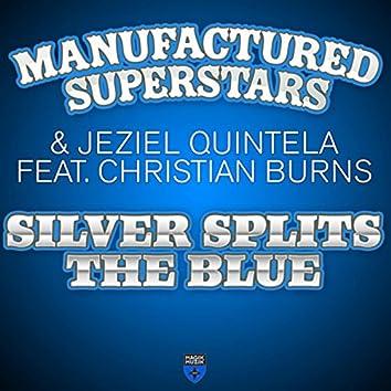Silver Splits the Blue