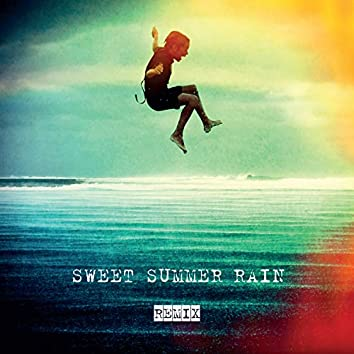 Sweet Summer Rain Remix