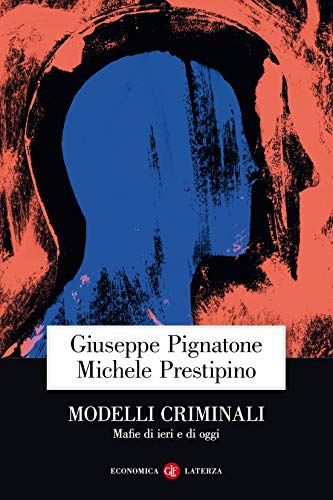 Modelli criminali: Mafie di ieri e di oggi (Italian Edition)