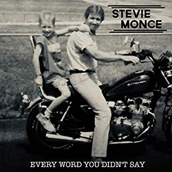 Every Word You Didn't Say