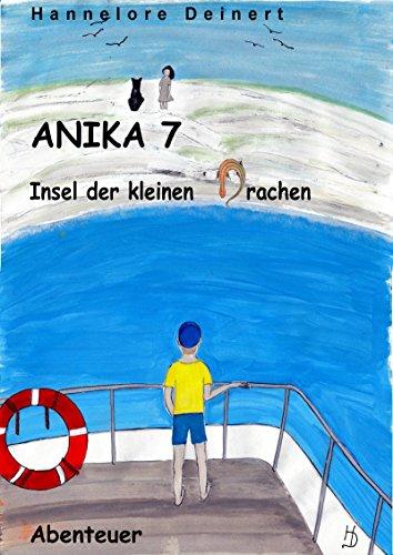 Anika 7 Insel der kleinen Drachen: Abseits vom Kurs, sturmumweht und vergessen.