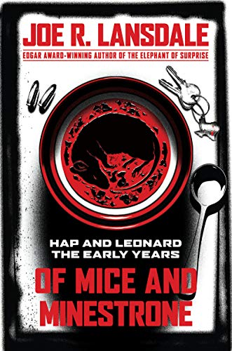 Image of Of Mice and Minestrone: Hap and Leonard: The Early Years