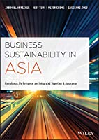 Business Sustainability in Asia: Compliance, Performance, and Integrated Reporting and Assurance
