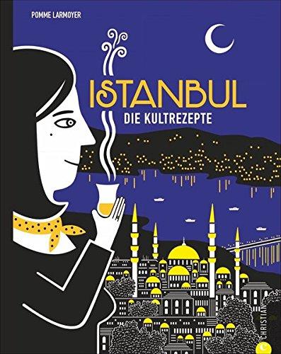 Istanbul: Die Kultrezepte
