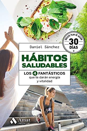 Hábitos saludables: Los 4 fantásticos que te darán energía y vitalidad