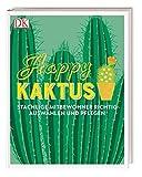 Happy Kaktus: Stachlige Mitbewohner richtig auswählen und pflegen