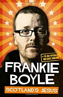 Frankie Boyle - Scotland's Jesus: The Only Officially Non-racist Comedian