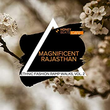 Magnificent Rajasthan - Ethnic Fashion Ramp Walks, Vol. 2