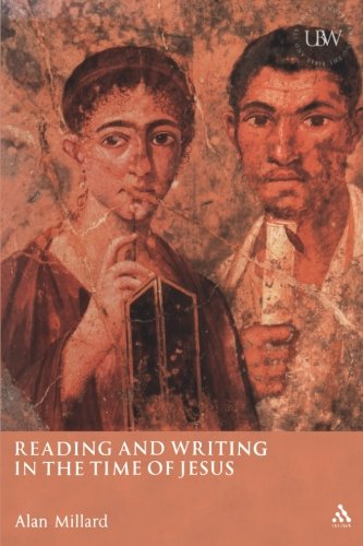 Reading and Writing in the Time of Jesus (Understanding the Bible and Its World)