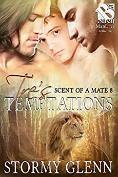 Tre's Temptations [Scent of a Mate 8] (Siren Publishing The Stormy Glenn ManLove Collection) by [Stormy Glenn]