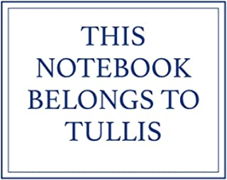 This Notebook Belongs to Tullis
