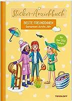Sticker-Anziehbuch. Beste Freundinnen. Gemeinsam durchs Jahr.: Mit ueber 200 Stickern