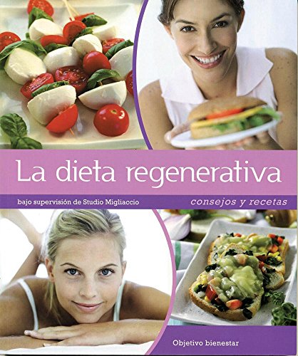 La dieta regenerativa / Regeneration Diet: Consejos y recetas / Advices and Recipes (Objetivo Bienestar / Objective Wellness)