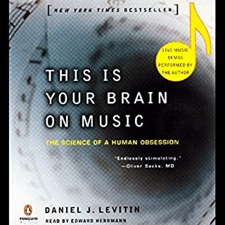 This Is Your Brain on Music     The Science of a Human Obsession              By:                                                                                                                                 Daniel J. Levitin                               Narrated by:                                                                                                                                 Edward Herrmann                      Length: 6 hrs and 10 mins     821 ratings     Overall 4.1