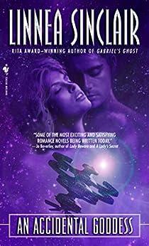 An Accidental Goddess: A Novel Kindle Edition by Linnea Sinclair (Author)