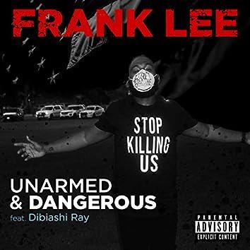 Unarmed and Dangerous (feat. Dibiashi Ray)