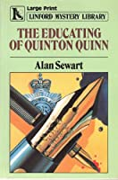 The Educating of Quinton Quinn (Linford Mystery Library (Large Print)) 0708968945 Book Cover