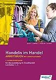 Handeln im Handel: 1. Ausbildungsjahr im Einzelhandel: Lernfelder 1 bis 5: Arbeitsbuch - Hans Jecht