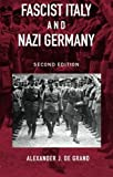 Fascist Italy and Nazi Germany: The 'Fascist' Style of Rule (Historical Connections) - Alexander J. De Grand