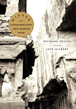Refusing Heaven by Jack Gilbert(2007-03-13)