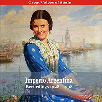 Great Voices of Spain / Imperio Argentina / Recordings 1928 - 1938