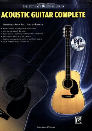 Acoustic Guitar Complete (The Ultimate Beginner Series)
