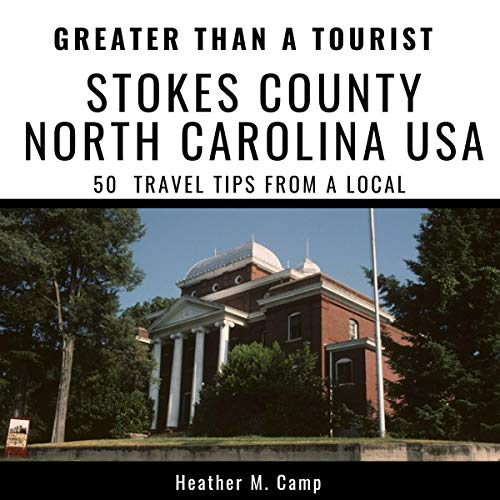 Greater Than a Tourist: Stokes County North Carolina USA     50 Travel Tips from a Local              De :                                                                                                                                 Heather M. Camp,                                                                                        Greater Than a Tourist                               Lu par :                                                                                                                                 Michael Carr                      Durée : 52 min     Pas de notations     Global 0,0