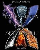 La Leggenda dei Sette Sigilli - Libro Ottavo -: Saga Armageddon...