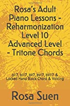 Rosa's Adult Piano Lessons - Reharmonization Level 10 Advanced Level - Tritone Chords: bII7, bIII7, bV7, bVI7, bVII7  & Locked Hand Block Chord & Voicing (Piano Tutorials)